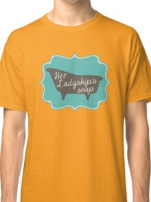 "Downton Abbey ""Her Ladyship's Soap"" Classic T-Shirt"