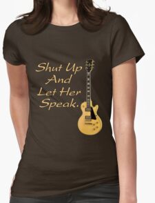 Shut up and let her speak Womens Fitted T-Shirt