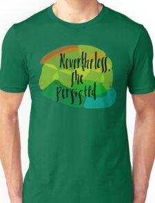 Persistence Unisex T-Shirt