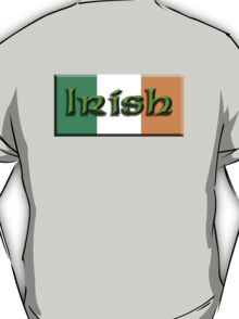 IRISH & PROUD OF IT, IRELAND & FLAG, EIRE T-Shirt