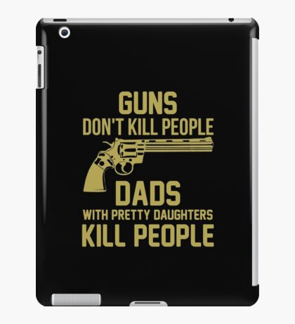 Guns Don't Kill People iPad Case/Skin