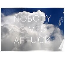 Nobody Gives Affuck Poster