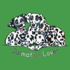 Dalmation Lover by offleashart