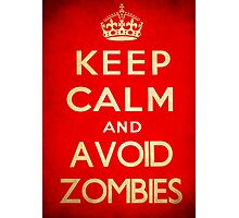 Keep calm and avoid zombies. Photographic Print