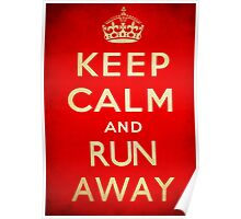 Keep calm and run away. Poster