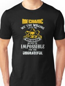 Mechanic we the willing led by the are doing the impossible Unisex T-Shirt