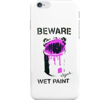 Beware wet paint! iPhone Case/Skin
