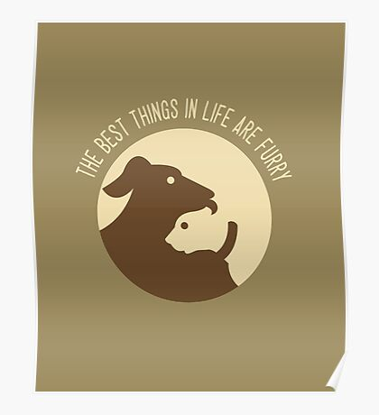 The Best Things in Life Are Furry Poster