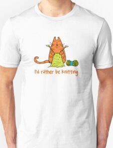 I'd rather be knitting..... T-Shirt