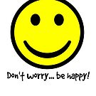 Don't worry... be happy! by fantasytripp