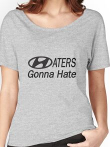 Haters Gonna Hate Women's Relaxed Fit T-Shirt