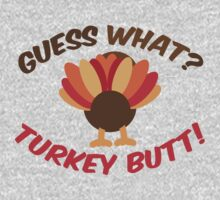 Guess What? Tukey Butt! by HolidaySwaggT