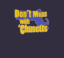 Don't Mess With 'Chusetts Unisex T-Shirt