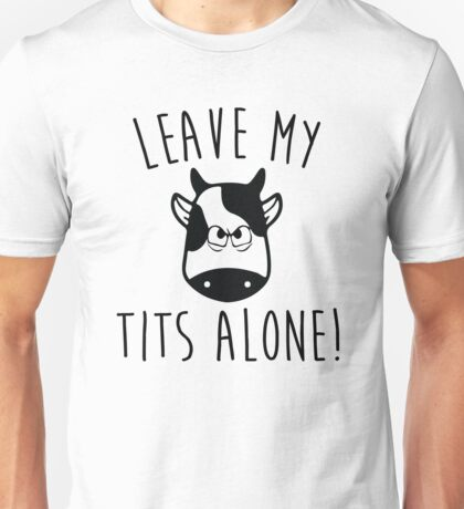 Leave My Tits Alone - Vegan Unisex T-Shirt