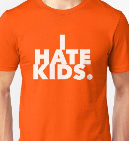 I Hate Kids Unisex T-Shirt