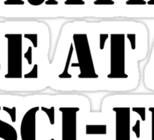 Right Now, I'd Rather Be At A Sci-Fi Convention - Black Text Sticker