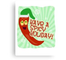 Have A Spicy Holiday Canvas Print