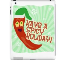 Have A Spicy Holiday iPad Case/Skin