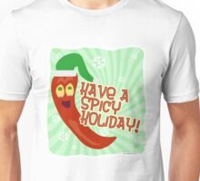 Have A Spicy Holiday Unisex T-Shirt