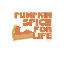 Pumpkin Spice For Life Photographic Print
