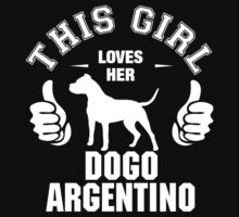 This Girl Loves Hes Dogo Argentino by 2E1K