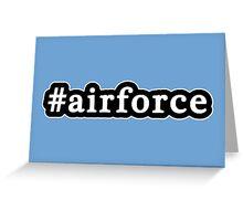 Air Force - Hashtag - Black & White Greeting Card