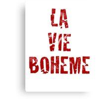 La Vie Boheme - Rent - Red Typography design Canvas Print
