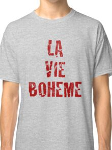 La Vie Boheme - Rent - Red Typography design Classic T-Shirt