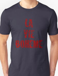 La Vie Boheme - Rent - Red Typography design Unisex T-Shirt