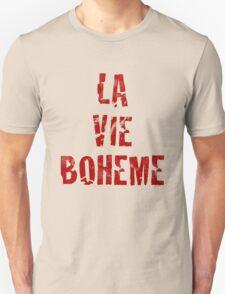 La Vie Boheme - Rent - Red Typography design Unisex T-Shirt