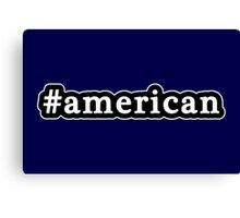 American - Hashtag - Black & White Canvas Print
