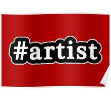Artist - Hashtag - Black & White Poster
