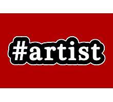 Artist - Hashtag - Black & White Photographic Print