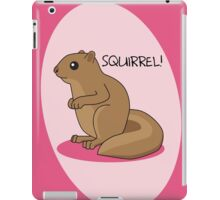Squirrel Is Squirrel iPad Case/Skin
