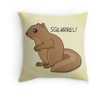 Squirrel Is Squirrel Throw Pillow