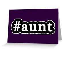 Aunt - Hashtag - Black & White Greeting Card