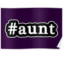 Aunt - Hashtag - Black & White Poster