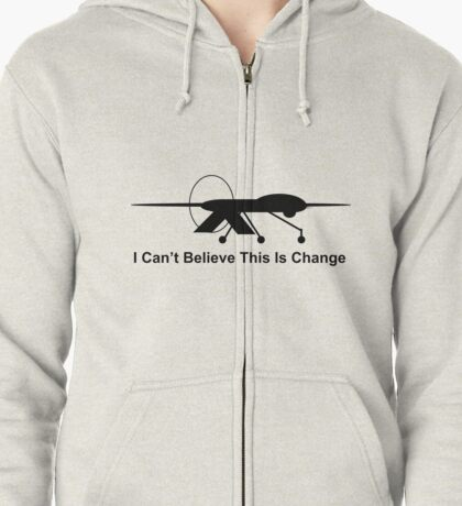 I Can't Believe This is Change 2 Zipped Hoodie