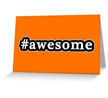 Awesome - Hashtag - Black & White Greeting Card