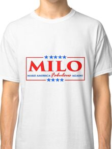 Milo Yiannopoulos - Make America FABULOUS Again! Classic T-Shirt