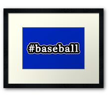 Baseball - Hashtag - Black & White Framed Print