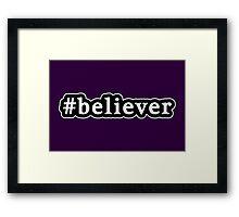 Believer - Hashtag - Black & White Framed Print