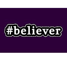 Believer - Hashtag - Black & White Photographic Print