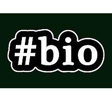 Bio - Hashtag - Black & White Photographic Print