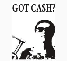 Got Cash? by BRoCK ALSoP