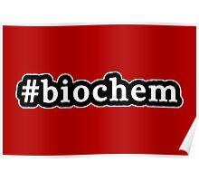 Biochem - Hashtag - Black & White Poster