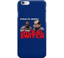 Hit the jackal switch! iPhone Case/Skin