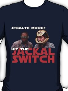 Hit the jackal switch! T-Shirt