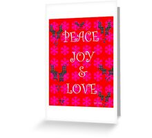 peace joy & love Greeting Card