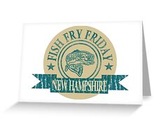 NEW HAMPSHIRE FISH FRY Greeting Card